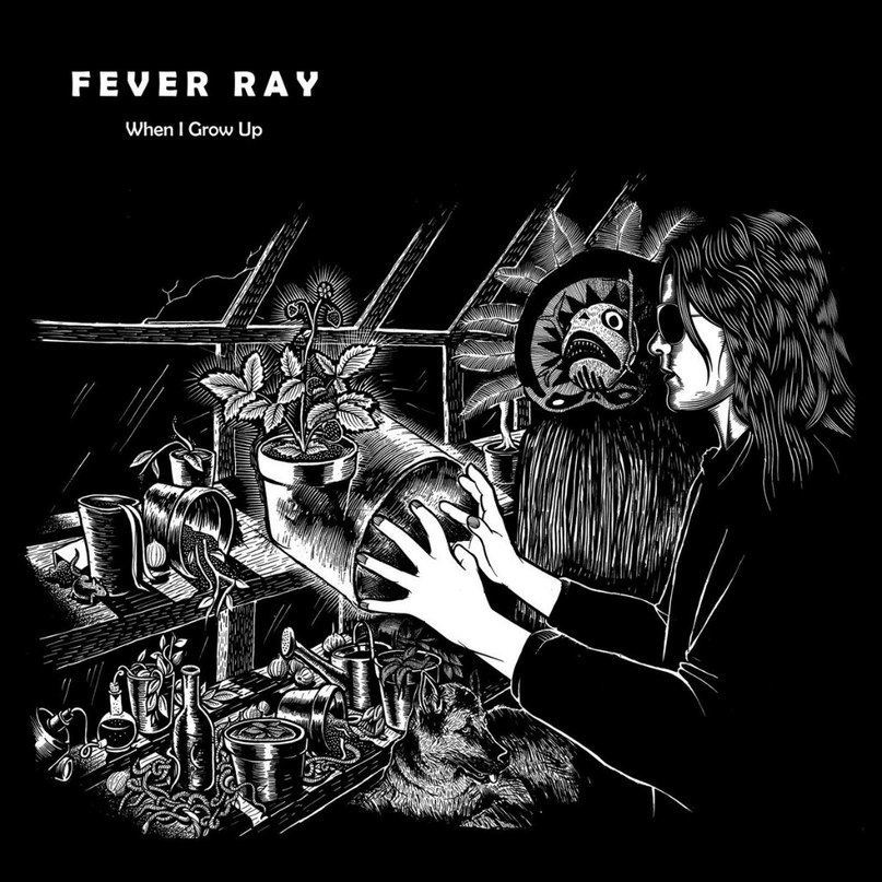 When I Grow Up Fever Ray