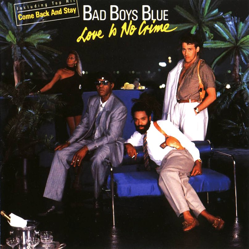 Love is no Crime Bad Boys Blue