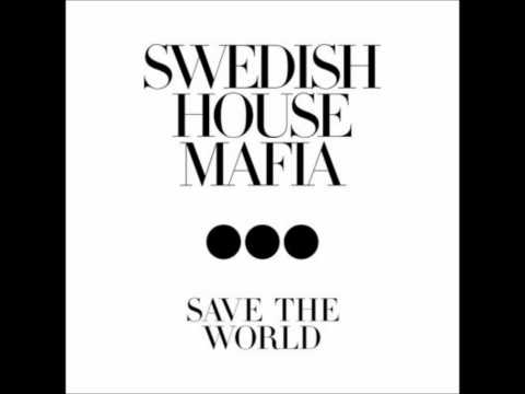 Swedish House Mafia - Save the World (Radio Mix)