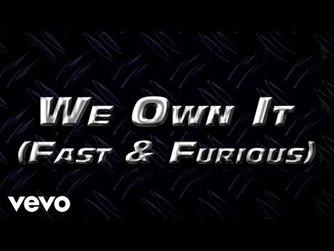 We Own It (Fast & Furious) (Lyric Video)