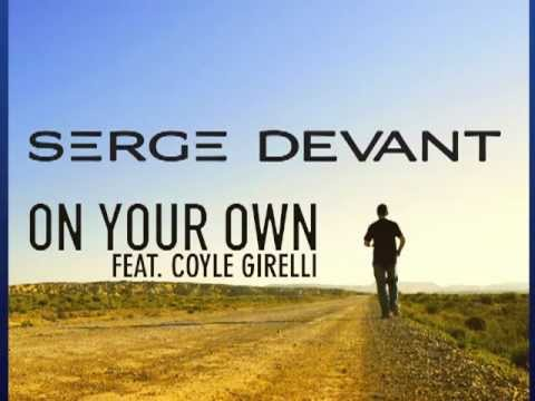 Serge Devant feat. Coyle Girelli - On Your Own (Radio Edit)