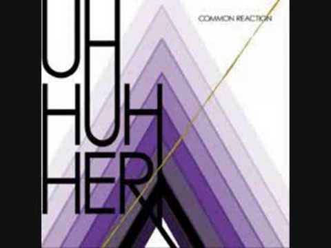 Uh Huh Her - Dreamer