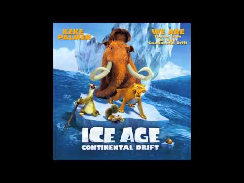 We Are - Keke Palmer (Ice Age 4 Theme)