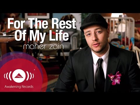 Maher Zain - For The Rest Of My Life | Official Music Video