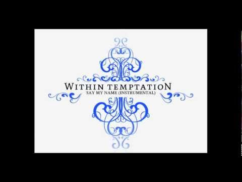 Within Temptation - Say My Name (Instrumental)