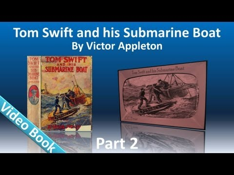Part 2 - Tom Swift and His Submarine Boat Audiobook by Victor Appleton (Chs 13-25)