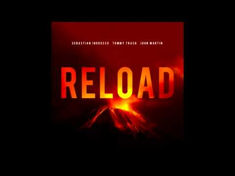 Sebastian Ingrosso, Tommy Trash Ft. John Martin - Reload (Extended Vocal Mix) HQ
