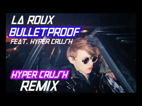 "La Roux ft. HYPER CRUSH - ""Bulletproof"" (HYPER CRUSH Remix)"