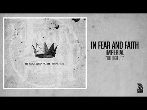 In Fear and Faith - The High Life