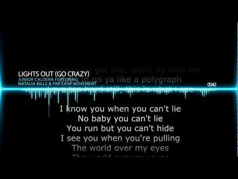 Junior Caldera - Lights out (Go Crazy) Featuring Natalia Kills & Far East Movement (lyrics)