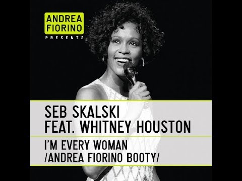 Seb Skalski feat. Whitney Houston - I'm Every Woman (Andrea F. Can Cast A Spell Booty)